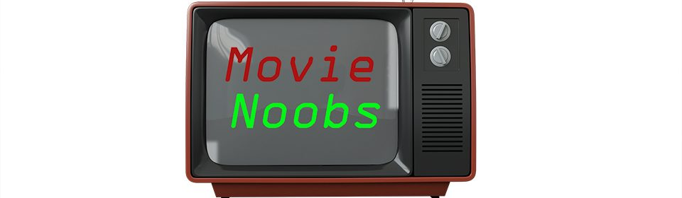 Movie Noobs